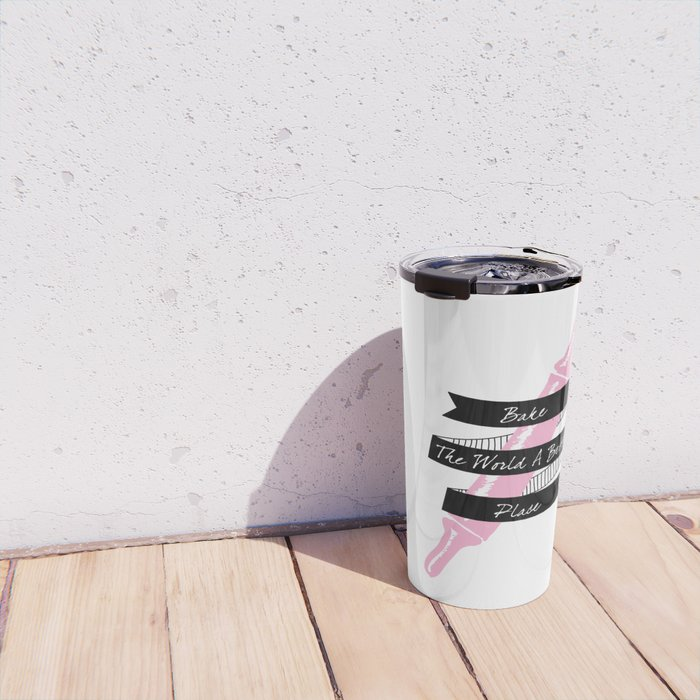 Bake the world a better place. Rolling in Pink. Travel Mug