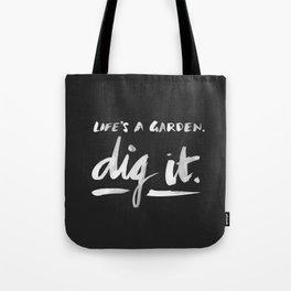 Dig It – White on Black Tote Bag