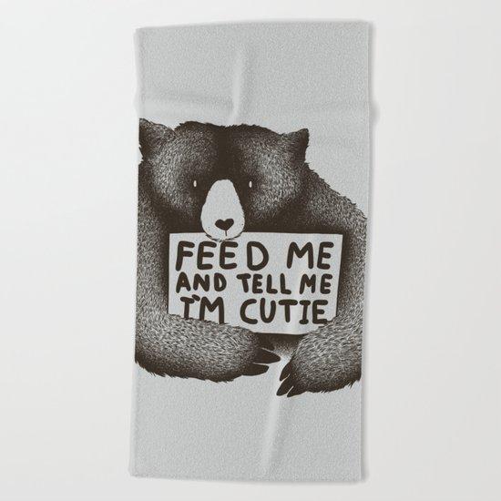 Feed Me And Tell Me Im Cutie Beach Towel