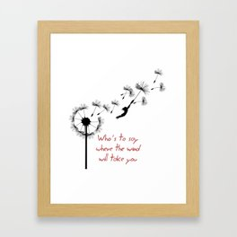 who's to say Framed Art Print
