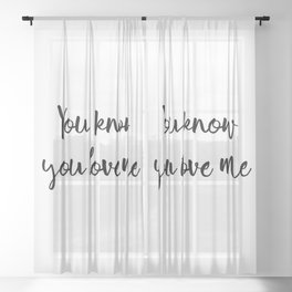 You know you love me Sheer Curtain