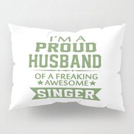 I'M A PROUD SINGER'S HUSBAND Pillow Sham