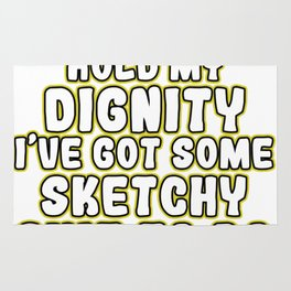 Cool & Inspirational Dignity Tee Design Here, hold my dignity Rug