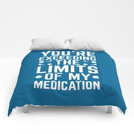 The Limits Of My Medication Funny Quote Comforters