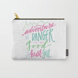 adventure and danger can be good for the heart and soul. Carry-All Pouch