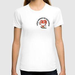 LOVE KNOWS NO DISTANCE T-shirt
