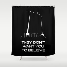 They Don't Want You to Believe - Phoenix Lights Shower Curtain