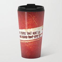 We Love / We Hurt Travel Mug