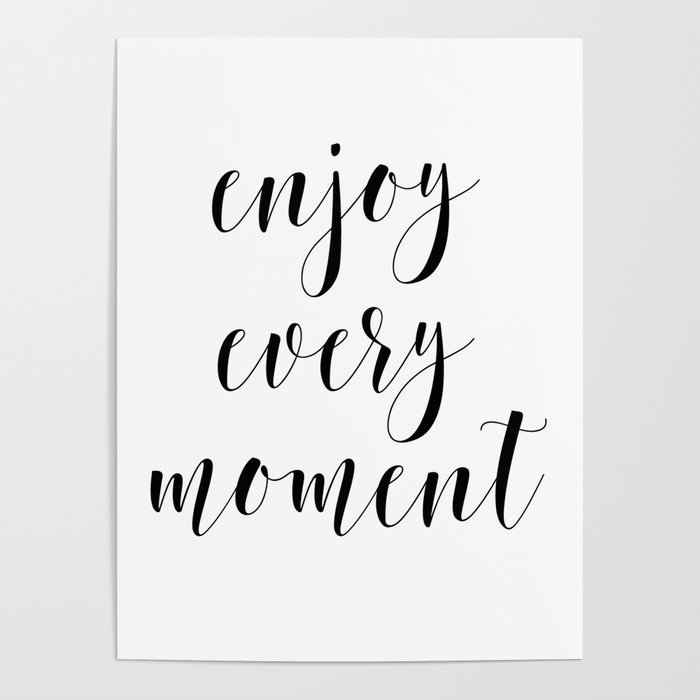 Enjoy Every Moment Printable Quote Art Wall Art Quotes Classy Wall Art Quotes