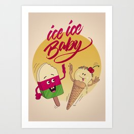 Ice Ice Baby (Late Summer Edition) Art Print