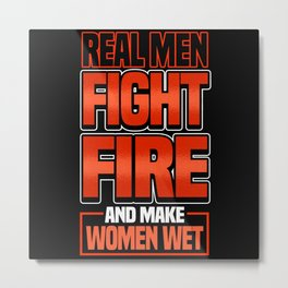 Funny Firefighter Firefighter Fire Gift Metal Print