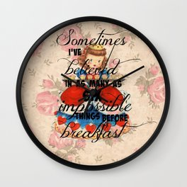 Sometimes I've believed in as many as six impossible things before breakfast Wall Clock