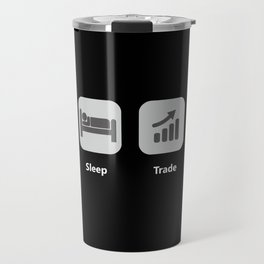 Eat Sleep Trade Repeat for Crypto Currency Traders Travel Mug