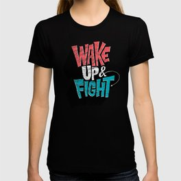 Wake Up and Fight T-shirt