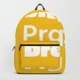 Dream big. Pray bigger. Backpack