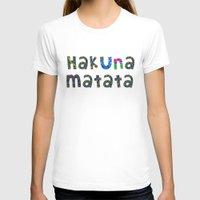 hakuna T-shirts featuring Hakuna Matata by angelasoto