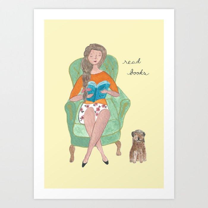Dear read books  Art Print