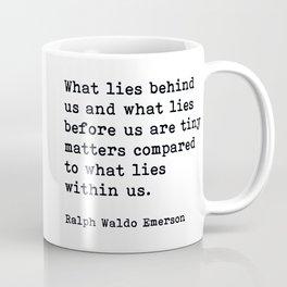 What Lies Within Us, Ralph Waldo Emerson Motivational Quote Coffee Mug
