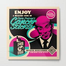 Enjoy Pure Poison's Cancer Sticks! Metal Print