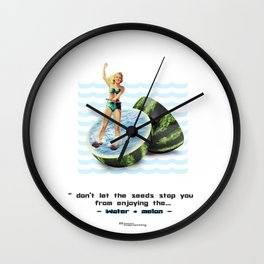 """""""... don't let the seeds stop you from enjoying the watermelon"""" Wall Clock"""