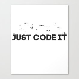 Just code it design - programming Canvas Print