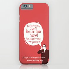Corporations Can't Hear Me Now iPhone 6s Slim Case