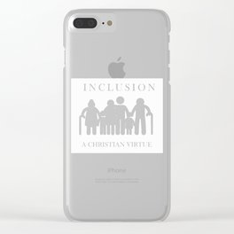 Great for all occassions Inclusion Tee A Christian Virtue Clear iPhone Case