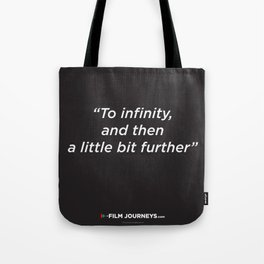 Film Journeys Misquotes: To Infinity, And The A Little Bit Further Tote Bag