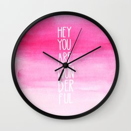 Hey, You Are WonDerFul Watercolor Typography Wall Clock