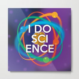 I DO SCIENCE Metal Print