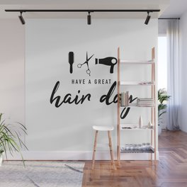 Have A Great Hair Day Wall Mural