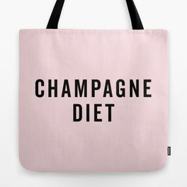 Champagne Diet Funny Quote Tote Bag