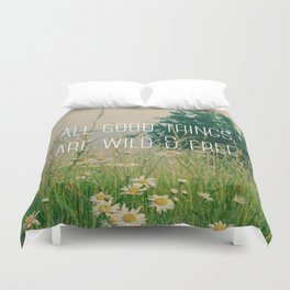 All Good Things Are Wild and Free Duvet Cover