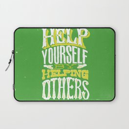 Help Yourself By Helping Others Laptop Sleeve