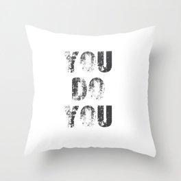 You Do You Throw Pillow