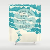 ilovedoodle Shower Curtains featuring You can't stop the wave by I Love Doodle