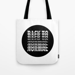 Back to Normal Tote Bag