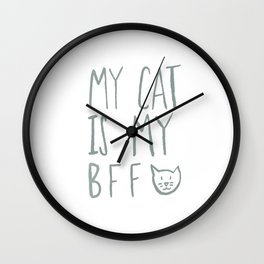 My Cat Is My BFF - Grey Wall Clock