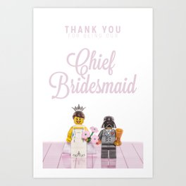 Lego - Thank You For Being Our Cheif Bridemaid Art Print