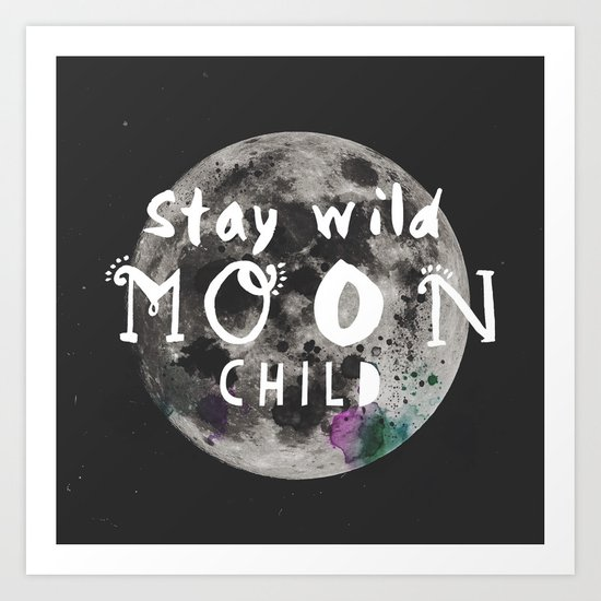 Stay wild moon child (full moon) Art Print