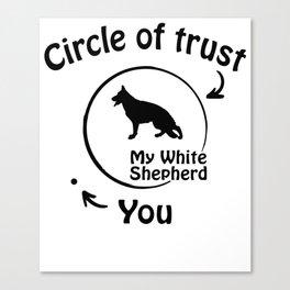 Circle of trust my White Shepherd Canvas Print