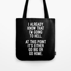 Go Big Or Go Home Funny Quote Tote Bag