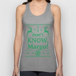Christmas Vacation - I don't know, Margo! Unisex Tank Top
