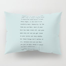Velveteen Rabbit Quote You become Pillow Sham