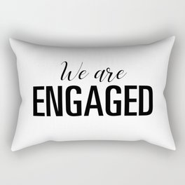 We are engaged Rectangular Pillow