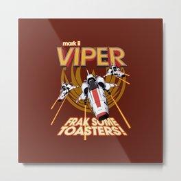 Viper Mk.II - Let's Frak Some Toasters! Metal Print