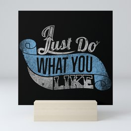 Just do what you like quote Mini Art Print