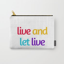 LIVE AND LET LIVE Carry-All Pouch
