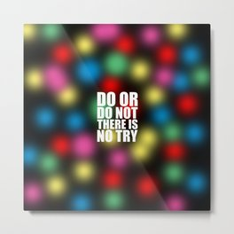 """Do or do not... """"Yoda"""" Inspirational Quote (3D Style) Metal Print"""