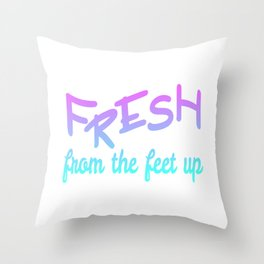 """""""Fresh From The Feet Up"""" tee design made perfectly for cool and simple mood of the day!  Throw Pillow"""